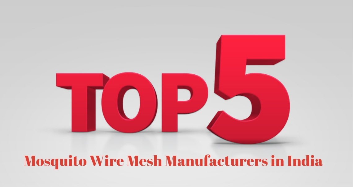Top 5 Mosquito Wire Mesh Manufacturers in India